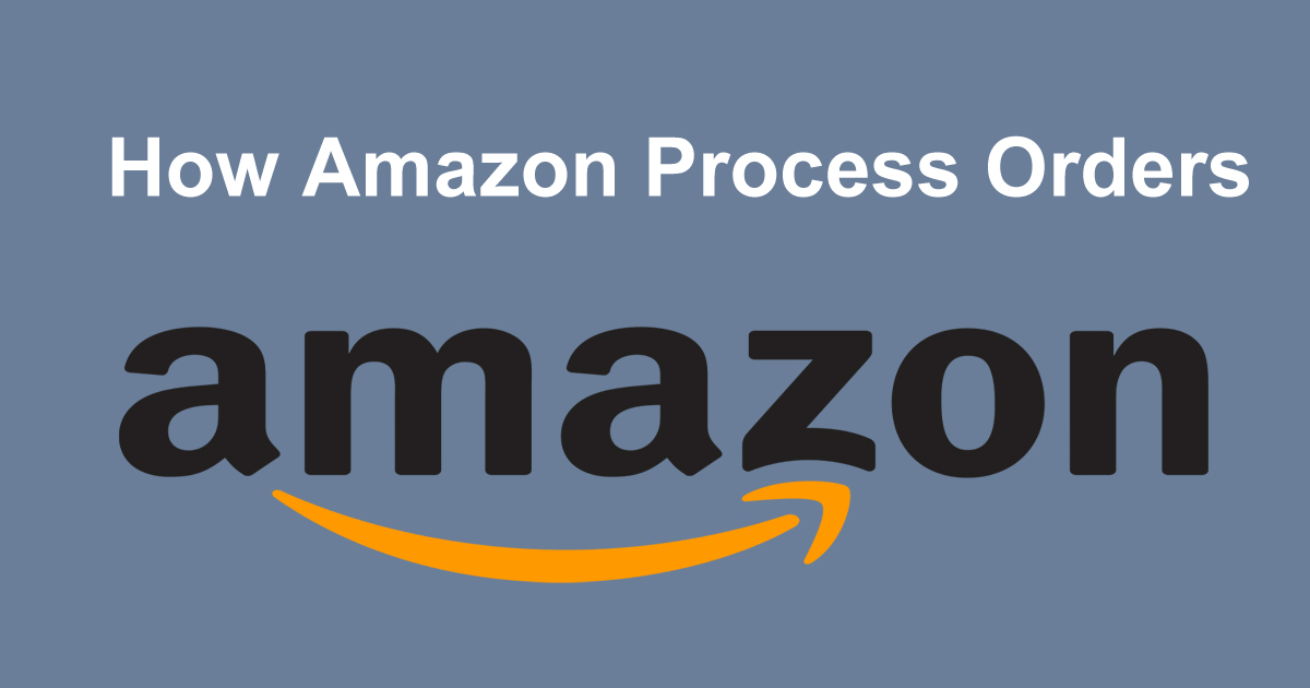 How Amazon Process Orders