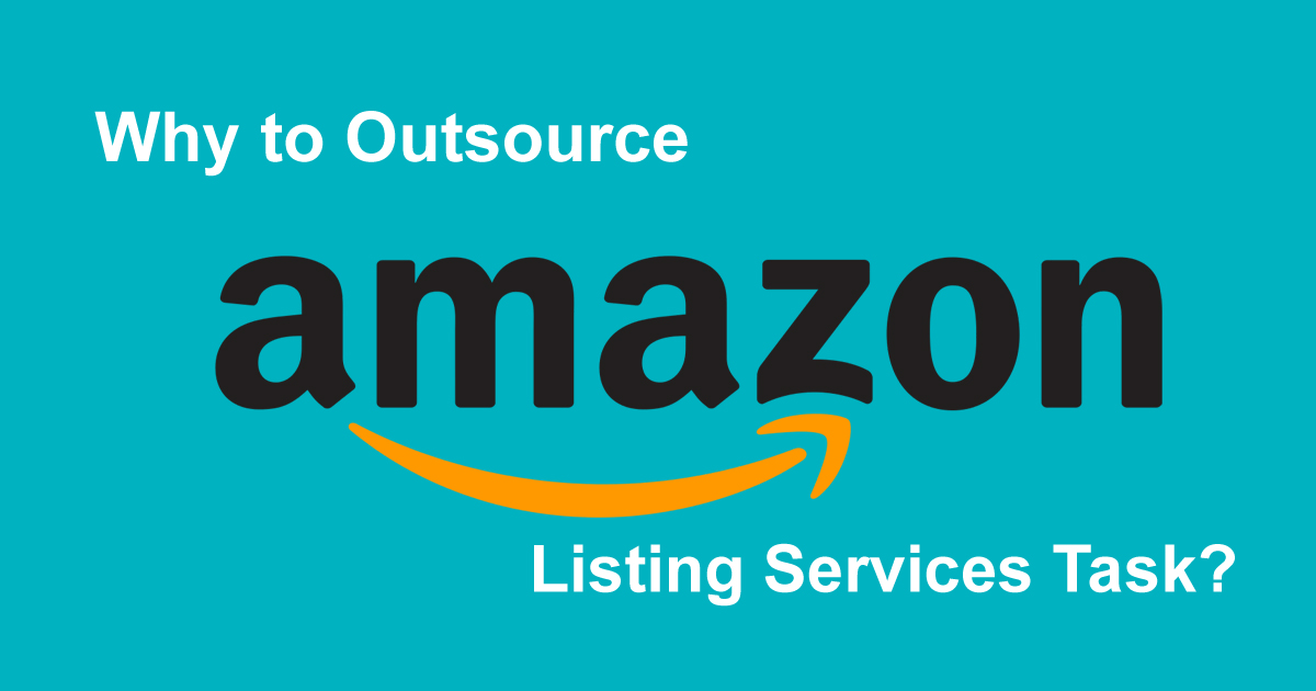 Why to Outsource Amazon Listing Services Task
