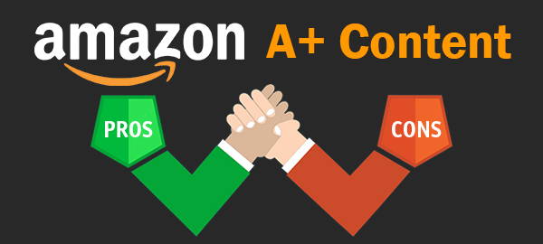 Pros and Cons of Amazon A+ Content