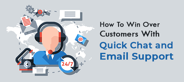 How To Win Over Customers With Quick Chat And Email Support