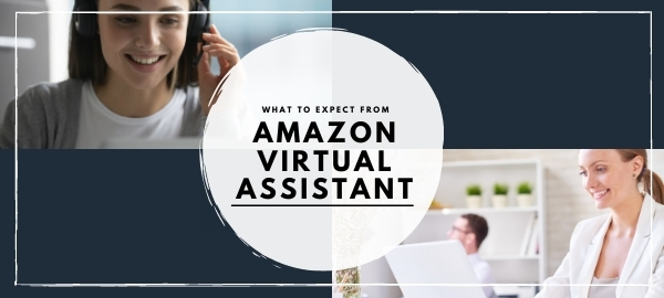 What To Expect From Amazon Virtual Assistant