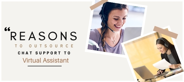 Reasons to Outsource Chat Support To Virtual Assistant