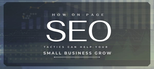 How On-Page SEO Tactics Can Help Your Small Business Grow